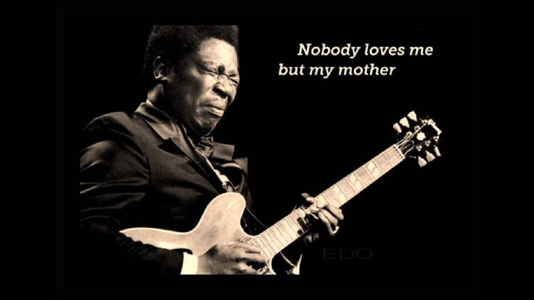 Nobody Loves Me But My Mother – B.B. King